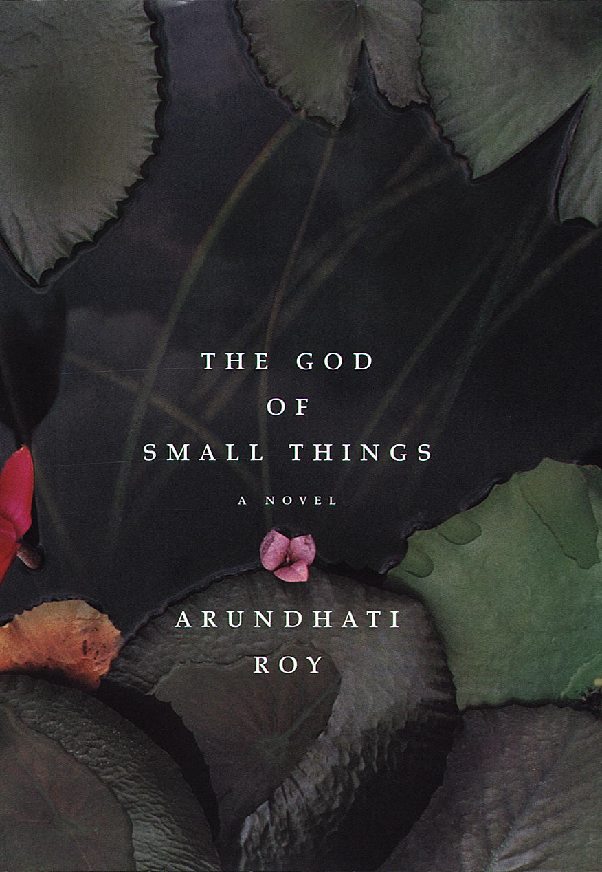 quotes from god of small things Velutha, the god of small things, transgresses the established norms of society  by having an affair with a woman of high caste the ultimate.